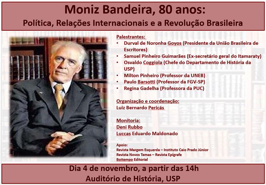 MONIZ BANDEIRA, 80 ANOS: POLÍTICA, RELAÇÕES INTERNACIONAIS E A REVOLUÇÃO BRASILEIRA