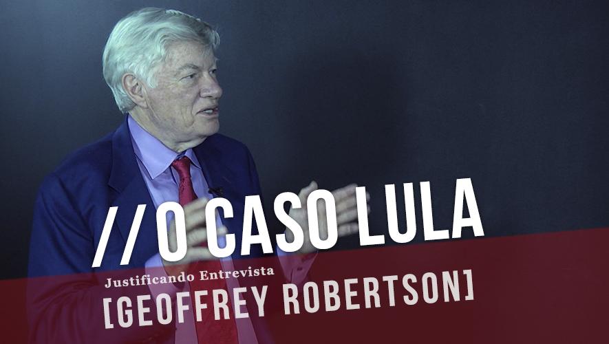 """""""Lula não receberá um julgamento justo por parte de Sérgio Moro"""", afirma Geoffrey Robertson"""