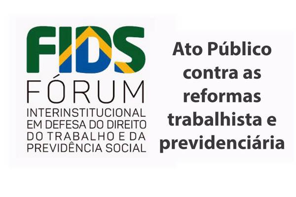 Ato público contra as reformas trabalhistas e previdenciária