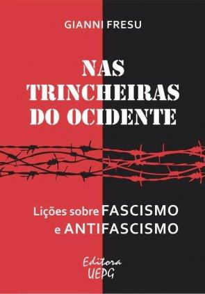 Evento: Debate e lançamento do livro Nas trincheiras do ocidente: lições sobre o fascismo e antifascismo de Gianni Fresu