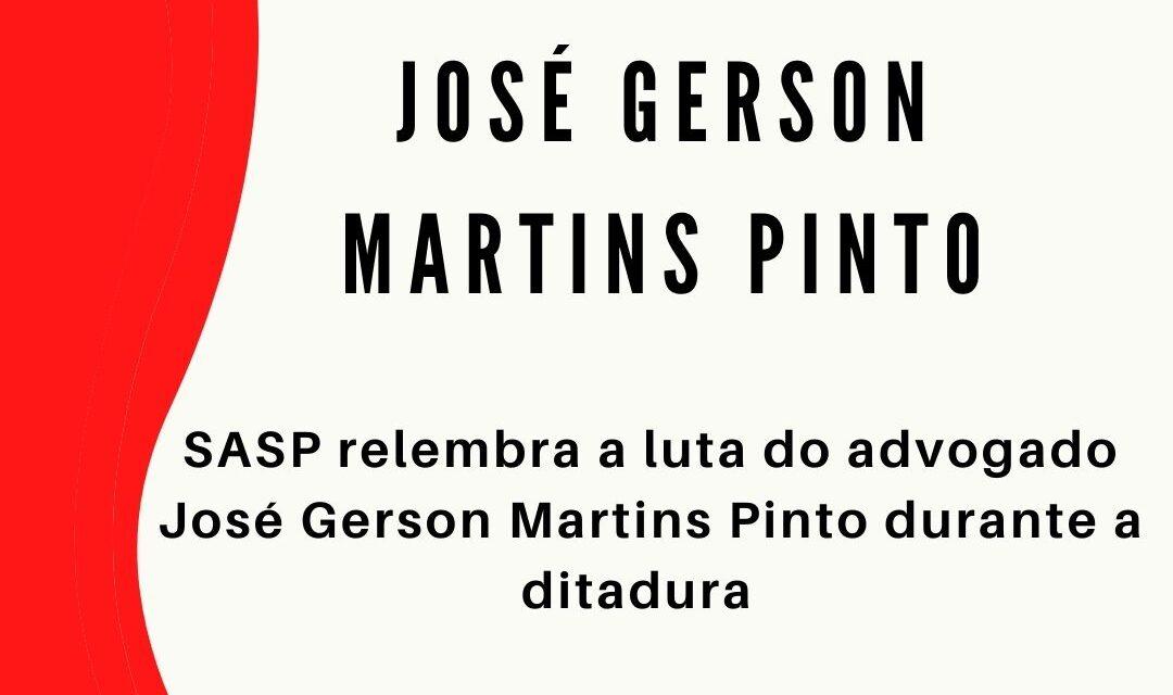 SASP relembra a luta do advogado José Gerson Martins Pinto durante a ditadura