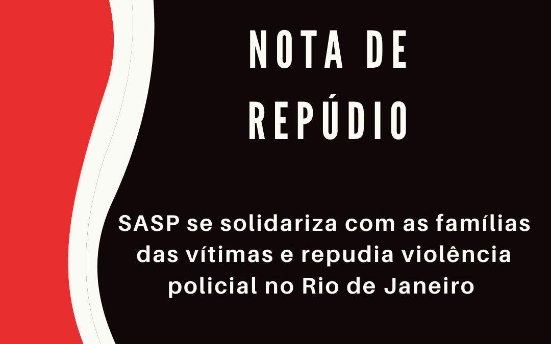 NOTA: SASP se solidariza com as famílias das vítimas e repudia violência policial no Rio de Janeiro